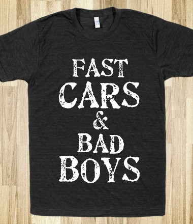 Slow cars & bad boys?